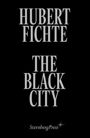 The Black City by Hubert Fichte