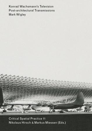 Konrad Wachsmann's Television by Mark Wigley