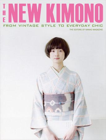 The New Kimono by The Editors Of Nanao Magazine