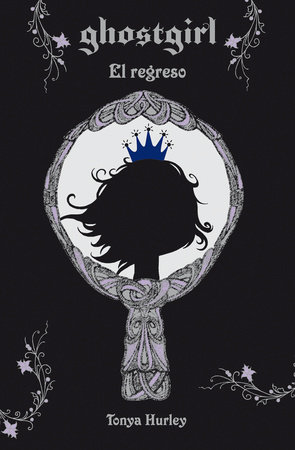 Ghostgirl: El regreso / Ghostgirl: Homecoming #2 by Tonya Hurley