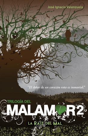 La raíz del mal / The Root of Evil by José Ignacio Valenzuela