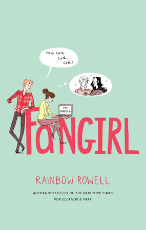 Fangirl (Spanish Edition) by Rainbow Rowell