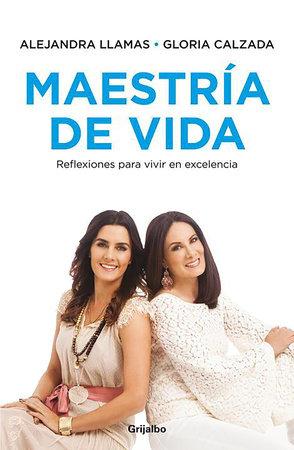 Maestría de vida / Mastery of Life by Alejandra Llamas