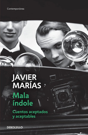 Mala índole / III Will. Accepted and Acceptable Short Stories by Javier Marías