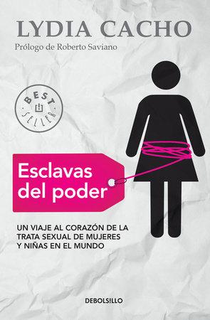 Esclavas del poder / Slaves of Power by Lydia Cacho