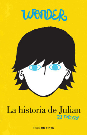 Wonder: La historia de Julián / The Julian Chapter: A Wonder Story by R. J. Palacio