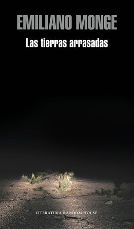 Las tierras arrasadas / The Destroyed Lands by Emiliano Monge