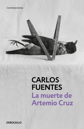 La muerte de Artemio Cruz / The Death of Artemio Cruz by Carlos Fuentes
