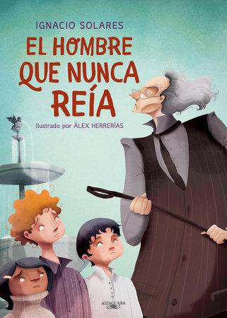 El hombre que nunca reia / The Man Who Never Smiled by Ignacio Solares