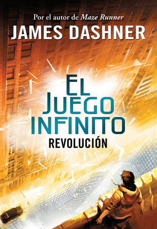 Revolucion (El juego infinito 2) / The Rule of Thoughts (The Mortality Doctrine,  Book Two) by James Dashner