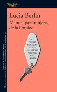 Manual para mujeres de la limpieza / A Manual for Cleaning Women: Selected Stories