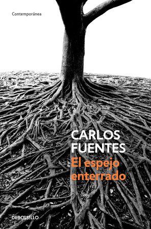 El espejo enterrado / The Buried Mirror by Carlos Fuentes