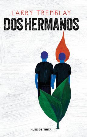 Dos hermanos / The Orange Grove: A Novel by Larry Tremblay