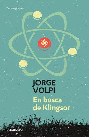 En busca de Klingsor / In Search of Klingsor by Jorge Volpi