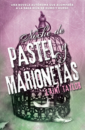 Noche de pastel y marionetas / Night of Cake & Puppets by Laini Taylor