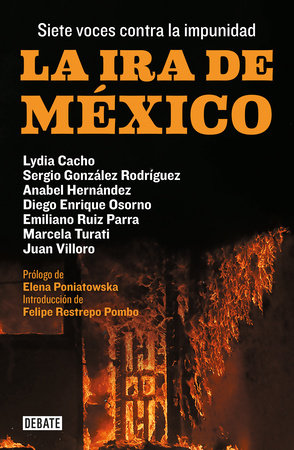 La ira de México / The Wrath of Mexico by Lydia Cacho, SERGIO GONZALEZ RODRIGUEZ, Anabel Hernandez, Diego Enrique Osorno and EMILIANO RUIZ PARRA