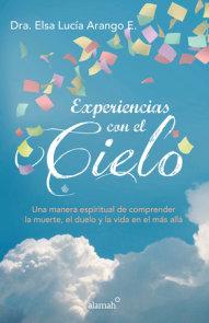 Experiencias con el cielo / Encounters from Heaven