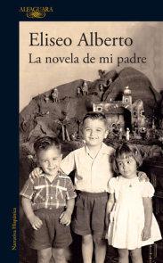 La novela de mi padre / My Father's Novel