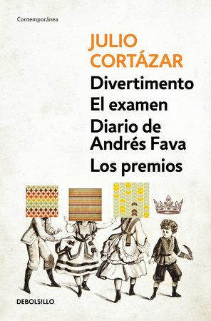 Divertimento - El exámen - Diario de Andres Fava - Los premios / Divertimento - Final Exam - Diary of Andres Fava - The Winners by Julio Cortazar