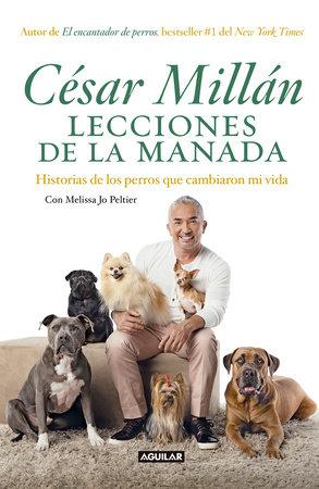 Lecciones de la manada / Cesar Millan's Lessons From the Pack by Cesar Millan
