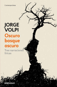Oscuro bosque oscuro: Tres narraciones líricas / Dark Forest: Three Lyrical Narratives