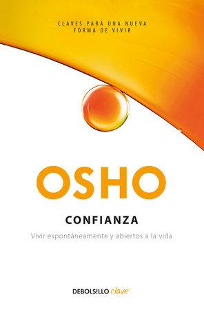 Confianza: Vivir espontáneamente y abiertos a la vida / Trust Living Spontaneously and Open to Life by Osho