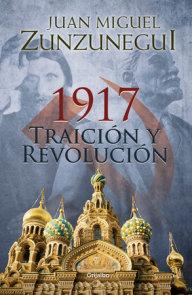 1917: traición y revolución / 1917: Betrayal and Revolution