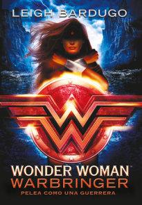 Wonder Woman: Warbringer: Pelea como una guerrera (Spanish Edition)