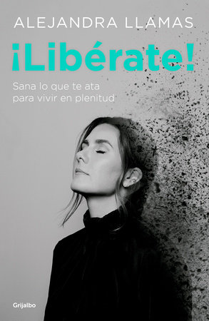 ¡Libérate! / Free Yourself! by Alejandra Llamas