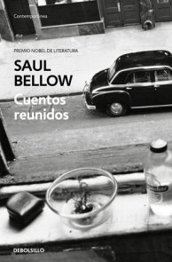 Cuentos reunidos. Saul Bellow / Saul Bellow. Collected Stories
