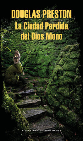 La Ciudad Perdida del Dios Mono / The Lost City of the Monkey God: A true Story by Douglas Preston