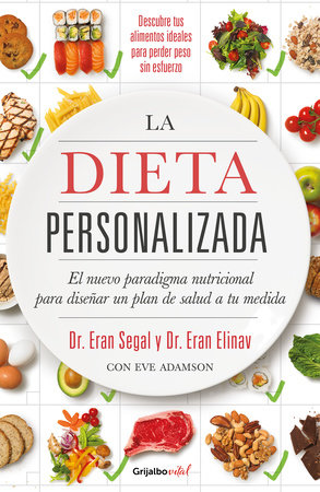 La dieta personalizada / The Personalized Diet: The Pioneering Program to Lose Weight and Prevent Disease by Eran Segal and Eran Elinav