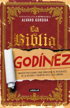 La biblia Godínez / The Desk Jockey's Bible by Alvaro Gordoa