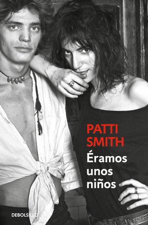Éramos unos niños / Just Kids by Patti Smith