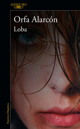 Loba / A Wolf Who Wants to Be Free by Orfa Alarcon