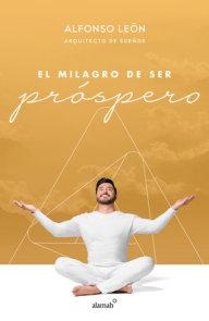 EL milagro de ser próspero / The Miracle of Prosperity