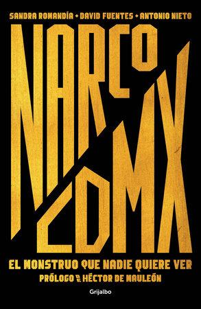 Narco CDMEX / Narco MXCITY by Sandra Romandia, Antonio Nieto and David Fuentes