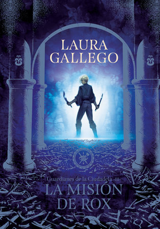 La misión de Rox / All the Fairies in the Kingdom by Laura Gallego