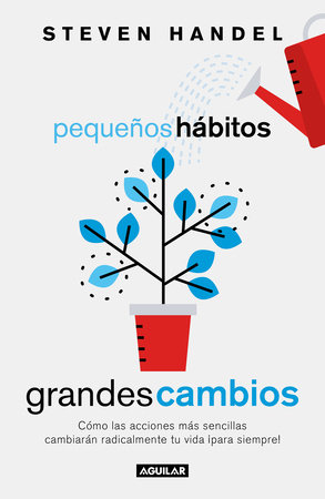 Pequeños hábitos, grandes cambios / Small Habits, Big Changes : How the Tiniest Steps Lead to a Happier, Healthier You