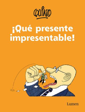 ¡Qué presente impresentable! / What an Unpresentable Present!