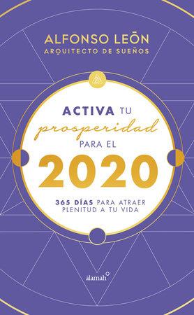 Activa tu prosperidad para el 2020 Agenda / Activate Your Prosperity for 2020 Agenda by Alfonso Leon