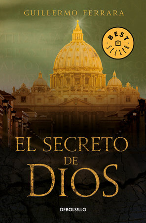 El secreto de Dios / God's Secret by Guillermo Ferrara