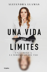 Una vida sin limites (Edición aniversario) / The Art of Knowing Yourself (Anniversary Edition)