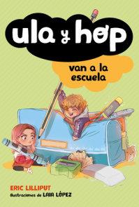 Ula y Hop van a la escuela / Ula and Hop Go to School