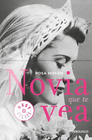 Novia que te vea / Like a Bride by Rosa Nissan