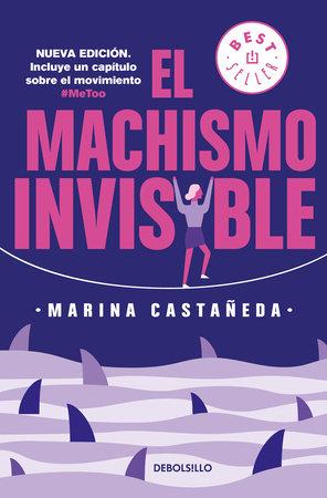 El machismo invisible (regresa) / Invisible Machismo (Returns) by Marina Castañeda