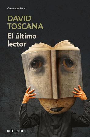 El último lector / The Last Reader by David Toscana