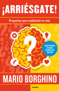 ¡Arriésgate! Preguntas para cambiar tu vida / Take a Risk! Questions to Ask in Order to Change Your Life