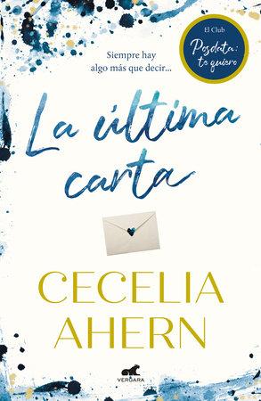La última carta. El club de posdata: te quiero / Postscript by Cecelia Ahern