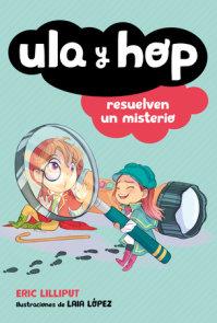 Ula y Hop resuelven un misterio / Ula and Hop Solve a Mystery